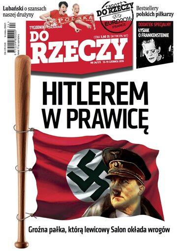 """Okładka tygodnika """"Do Rzeczy"""", wydanie nr 24/2016 (175)"""