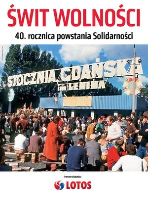 Świt wolności. 40. rocznica powstania Solidarności