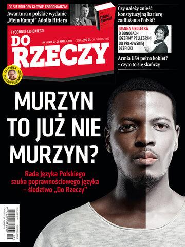 """Okładka tygodnika """"Do Rzeczy"""", wydanie nr 12/2021 (417)"""
