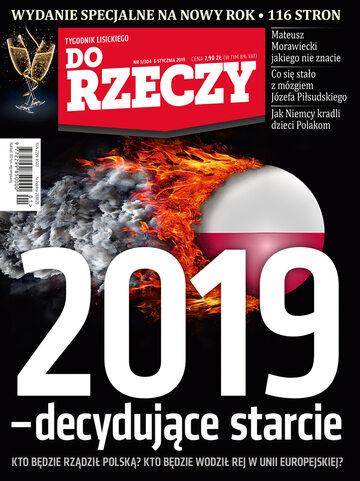 """Okładka tygodnika """"Do Rzeczy"""", wydanie nr 1/2019 (304)"""