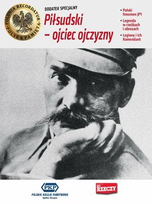 Piłsudski - ojciec ojczyzny