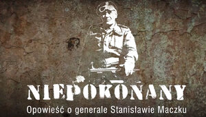 Legenda Generała Maczka