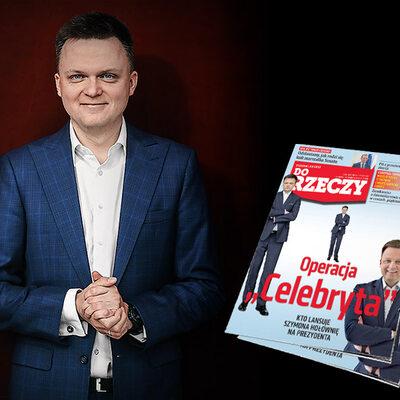 """""""Do Rzeczy"""" nr 48: Operacja """"Celebryta"""". Kto lansuje Szymona Hołownię na..."""