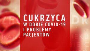 Debata Do Rzeczy: Pandemie XXI wieku – Cukrzyca w dobie COVID-19 i...