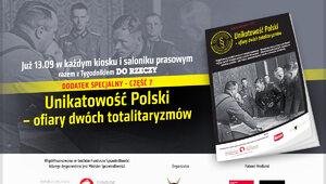 """""""Unikatowość Polski - ofiary dwóch totalitaryzmów"""". Specjalny dodatek w..."""