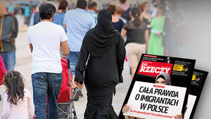 """""""Do Rzeczy"""" nr 50: Cała prawda o imigrantach w Polsce. Ilu ich naprawdę..."""