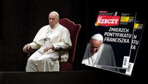 """""""Do Rzeczy"""" nr 37: Zmierzch pontyfikatu Franciszka"""