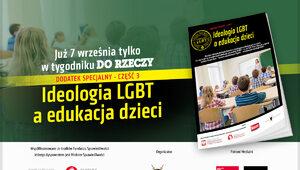 """""""Ideologia LGBT a edukacja dzieci"""". Specjalny dodatek w """"Do Rzeczy""""!"""
