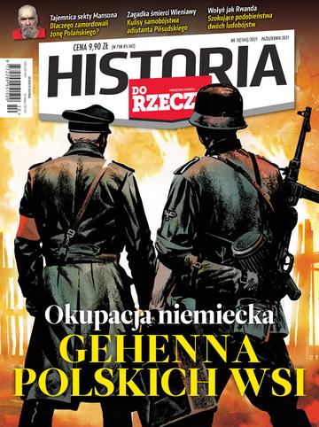 """Okładka miesięcznika """"Historia Do Rzeczy"""" nr 10/2021 (104)"""