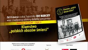 """Kłamstwo """"polskich obozów śmierci"""". Dodatek specjalny dostępny z..."""