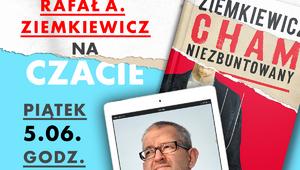 Zapraszamy na chat z Rafałem Ziemkiewiczem!