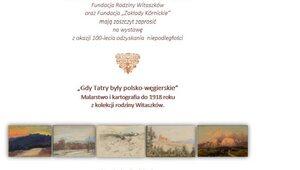 """""""Gdy Tatry były polsko-węgierskie"""". Zapraszamy na wyjątkową wystawę"""