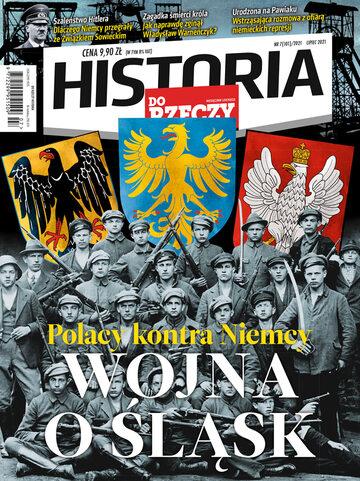 """Okładka miesięcznika """"Historia Do Rzeczy"""" nr 7/2021 (101)"""