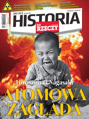 """Okładka miesięcznika """"Historia Do Rzeczy"""" nr 4/2021 (98)"""