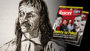 """""""Do Rzeczy"""" nr 6: Zemsta na Polsce. Dziś pisarze oczerniają to, czego..."""