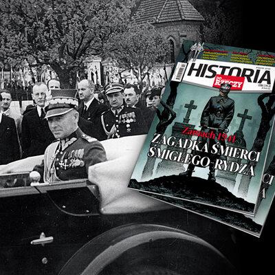 """""""Historia Do Rzeczy"""": Zagadka śmierci Śmigłego-Rydza"""