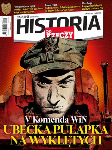 """Okładka miesięcznika """"Historia Do Rzeczy"""" nr 3/2021 (97)"""