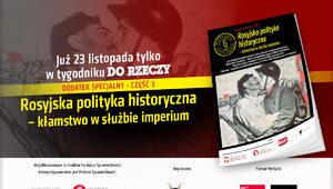 """""""Rosyjska polityka historyczna – kłamstwo w służbie imperium"""". Specjalny..."""