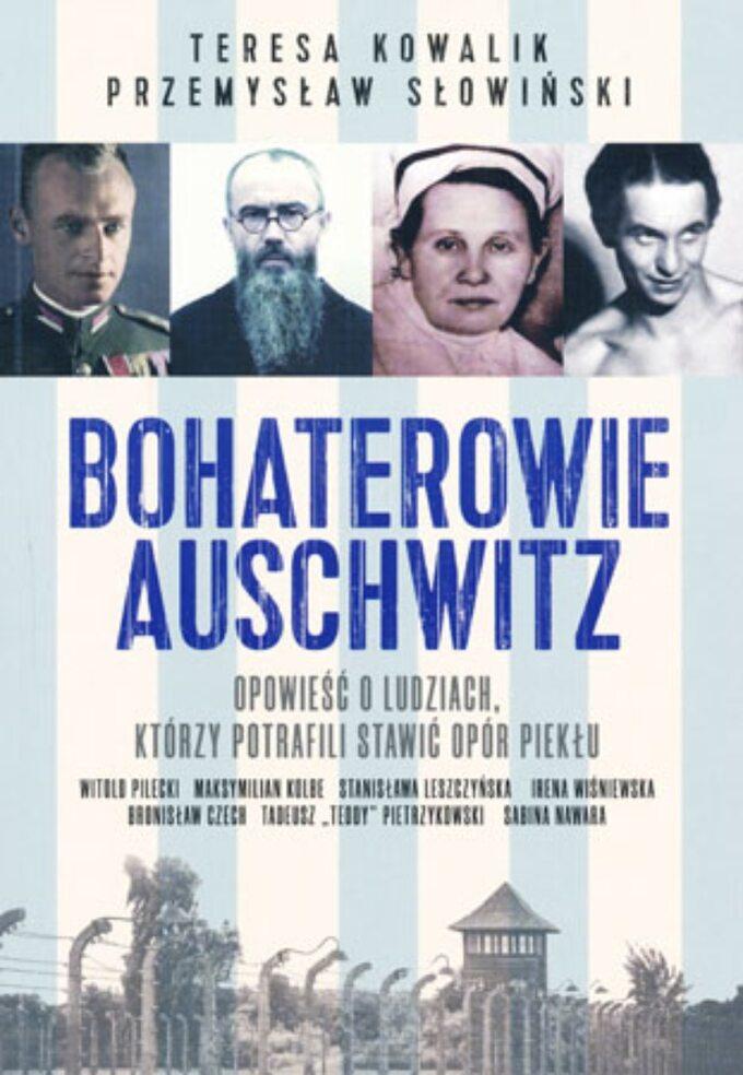 T. Kowalik, P. Słowiński, Bohaterowie Auschwitz, wyd. Fronda – okładka książki
