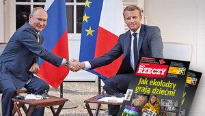 """""""Macron chce resetu z Rosją"""". O tym w """"Do Rzeczy"""""""