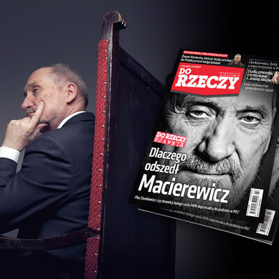 """""""Do Rzeczy"""" nr 3:  Dlaczego odszedł Macierewicz"""
