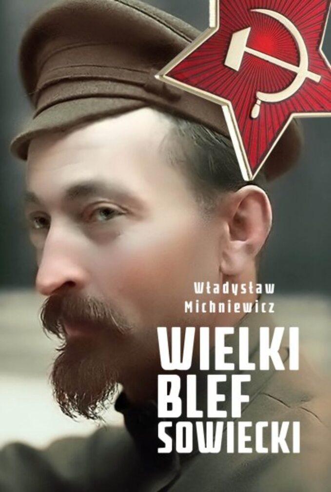 W. Michniewicz, Wielki blef sowiecki, wydawnictwo Fronda – okładka