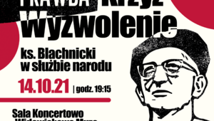 """""""Prawda Krzyż Wyzwolenie – ks. Blachnicki w służbie narodu"""" – koncert w..."""