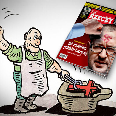 """Ziemkiewicz dla """"Do Rzeczy"""" – dekalog polskiego faszysty"""
