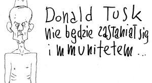 Jakby co, Donald Tusk nie będzie się zasłaniał
