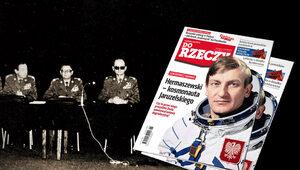 """""""Do Rzeczy"""" nr 15: Hermaszewski – kosmonauta Jaruzelskiego. Czy to przez..."""