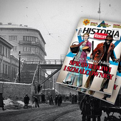 """""""Historia Do Rzeczy"""": Polacy wobec Żydów. Sprawiedliwi i szmalcownicy"""
