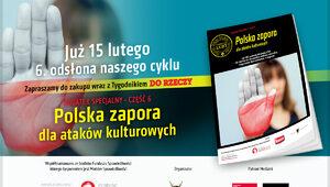 """""""Polska zapora dla ataków kulturowych"""". 6. odsłona cyklu dostępna z..."""