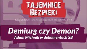 """Adam Michnik w dokumentach SB"". IPN zaprasza na debatę"