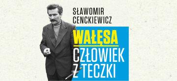 Cenckiewicz o Wałęsie