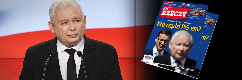 """""""Do Rzeczy"""" nr 28:  Piotr Semka zagląda za kulisy władzy: Kto rządzi PiS-em?"""