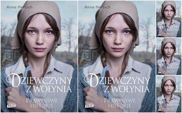 """""""Dziewczyny z Wołynia"""". Najnowsza książka Anny Herbich"""
