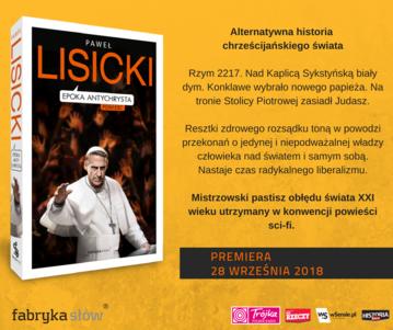 """""""Epoka Antychrysta"""". Zapraszamy na spotkanie autorskie z Pawłem Lisickim"""