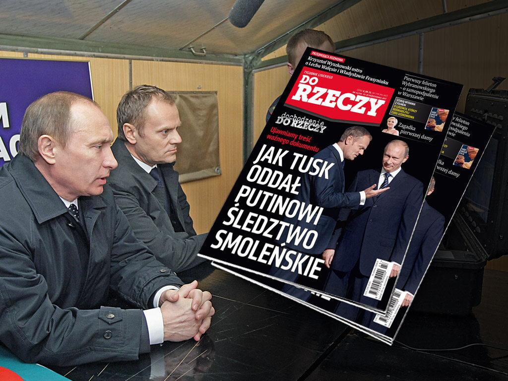 """Okładka najnowszego numeru tygodnika """"Do rzeczy"""". Jak Tusk oddał Putinowi śledztwo smoleńskie"""