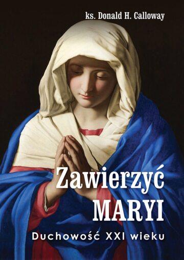"""Okładka: """"Zawierzyć Maryi Duchowość XXI wieku"""""""