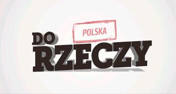 """""""Polska Do Rzeczy"""""""