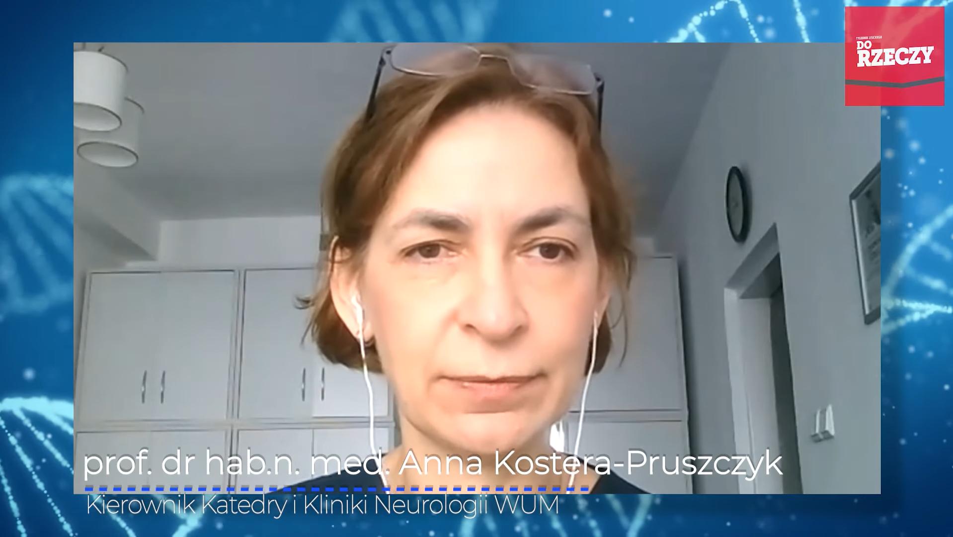 prof. Anna Kostera-Pruszczyk, kierownik Katedry i Kliniki Neurologii Warszawskiego Uniwersytetu Medycznego