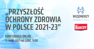 """""""Przyszłość ochrony zdrowia w Polsce w 2021-2023"""""""