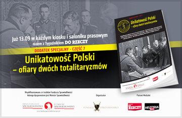 """""""Unikatowość Polski - ofiary dwóch totalitaryzmów"""